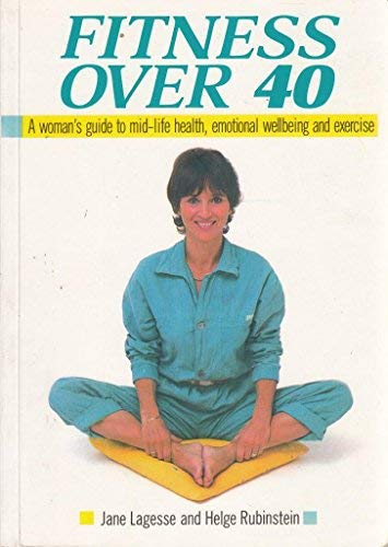Fitness Over Forty : A Woman's Guide: Jane Lagesse, Helge
