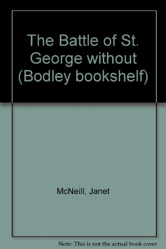 9780370307107: The Battle of St. George without (Bodley bookshelf)