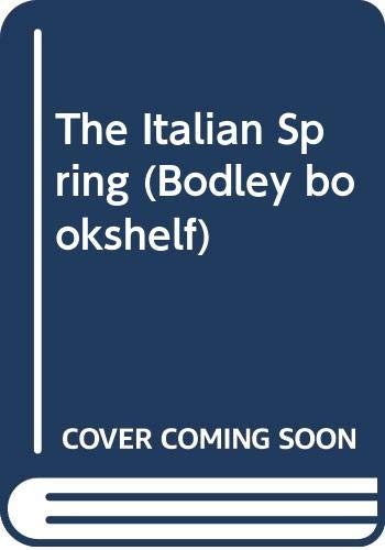 9780370307114: The Italian Spring (Bodley bookshelf)
