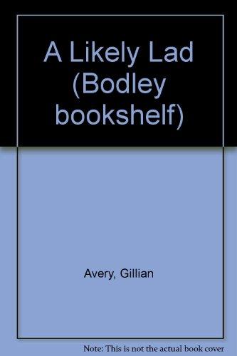 9780370307121: A Likely Lad (Bodley bookshelf)