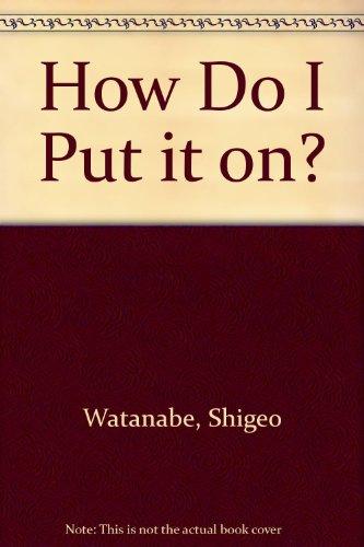 9780370307688: How Do I Put It On?