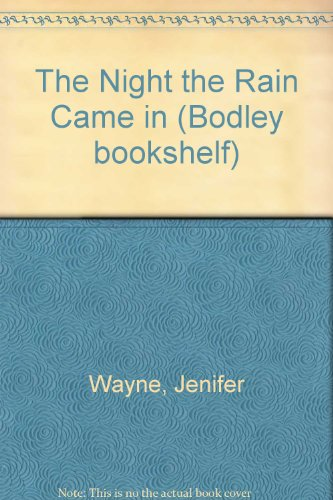 9780370307985: The Night the Rain Came in (Bodley bookshelf)