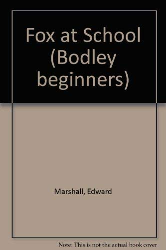 9780370308142: Fox at School (Bodley Beginners)