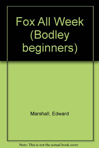 9780370308340: Fox All Week (Bodley beginners)