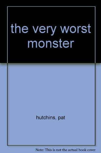 The very worst monster : SIGNED: Hutchins, Pat:
