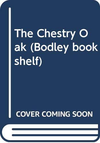 9780370308760: The Chestry Oak (Bodley bookshelf)