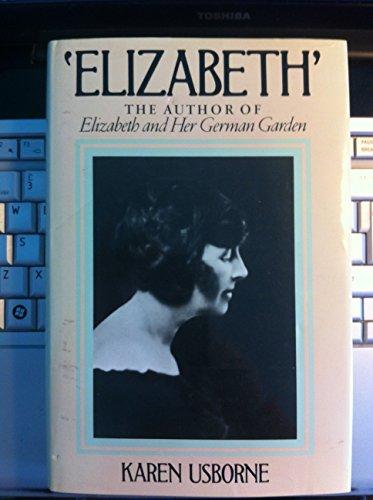 "9780370308876: Elizabeth: The Author of ""Elizabeth and Her Garden"""