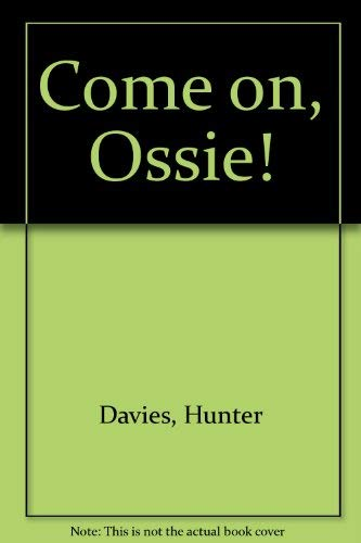 9780370308951: Come on, Ossie!