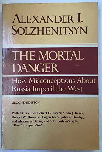 9780370309033: The Mortal Danger: How Misconceptions About Russia Imperil the West