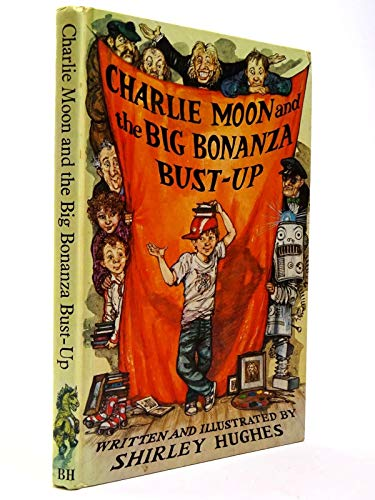 9780370309187: Charlie Moon and the Big Bonanza Bust-up