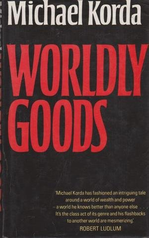 9780370309323: Worldly Goods
