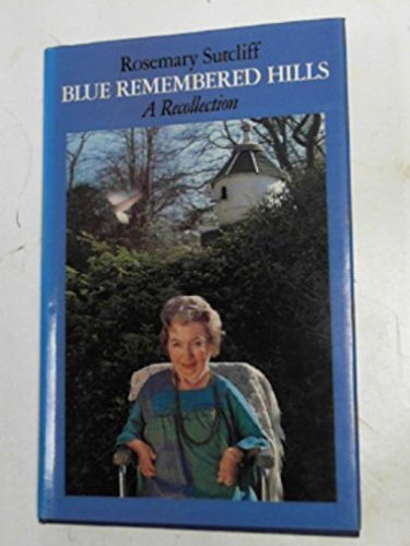 9780370309408: Blue remembered hills: a recollection