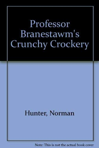 Professor Branestawm's Crunchy Crockery.: HUNTER, Norman.