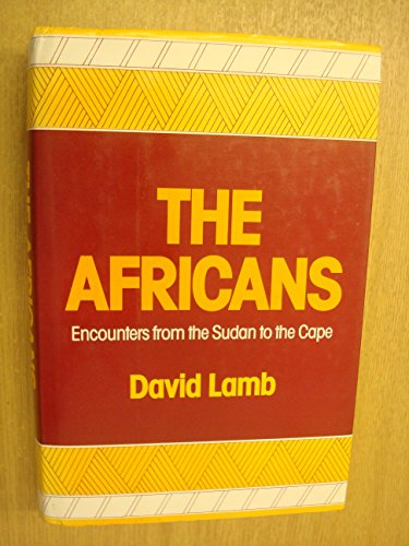 9780370309682: The Africans : Encounters from the Sudan to the Cape