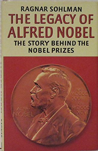 9780370309903: The Legacy of Alfred Nobel