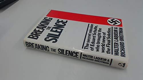 9780370310138: Breaking the silence: the secret mission of Eduward Schulte. who brought the world news of the Final Solution