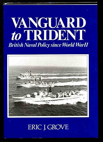 9780370310213: Royal Navy - Vanguard to Trident: British Naval Policy Since the Second World War