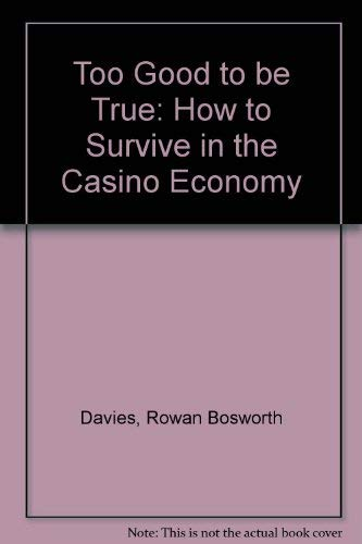 9780370310480: Too Good to be True: How to Survive in the Casino Economy