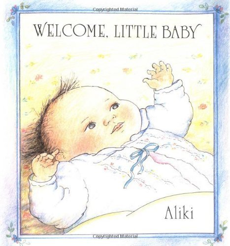 Welcome, Little Baby (0370310616) by Aliki