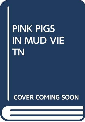 9780370310770: Pink Pigs in Mud: Vietnam