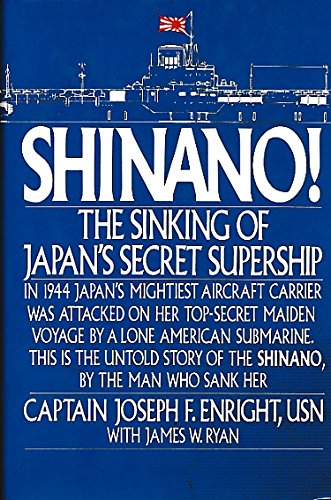 9780370311067: Shinano: The Sinking of Japan's Secret Supership