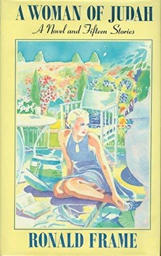9780370311340: A Woman of Judah: A Novel and Fifteen Stories