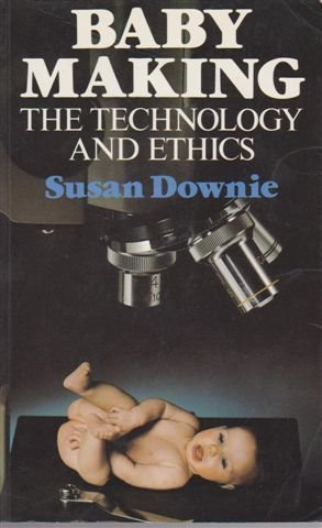9780370311371: Baby Making - The Technology and Ethics