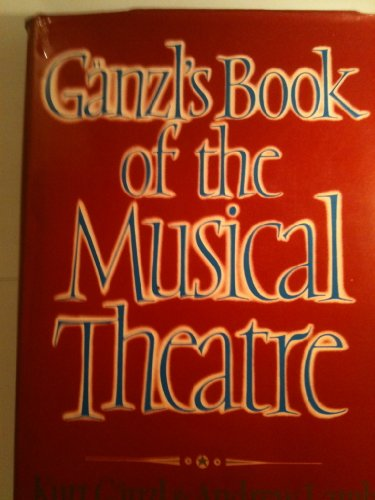 9780370311579: Ganzl's Book of the Musical Theatre