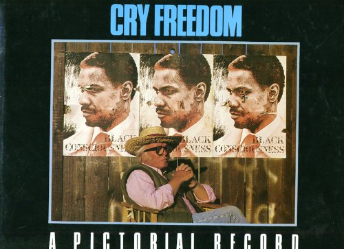 "9780370311616: ""Cry Freedom"": A Pictorial Souvenir Documenting the Story Behind a Controversial Film Set in Contemporary South Africa"