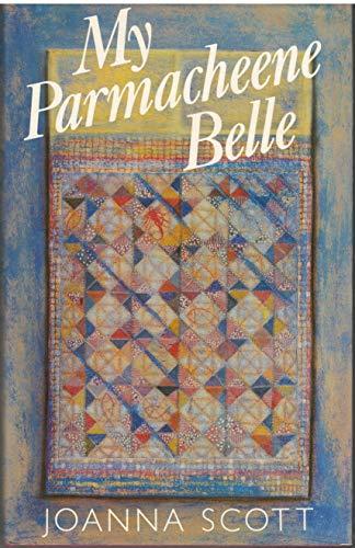 My Parmacheene Belle: Joanna Scott