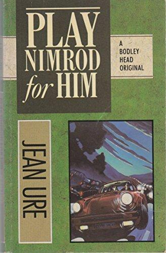9780370311845: Play Nimrod for Him