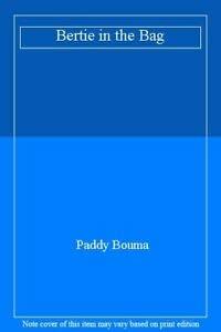 9780370312019: Bertie in the Bag