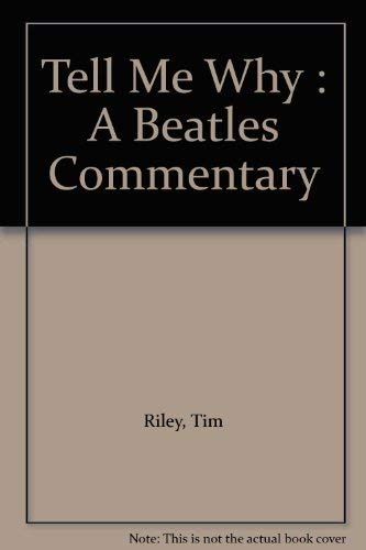 "Tell Me Why: ""Beatles"" Commentary (0370312236) by Riley, Tim"