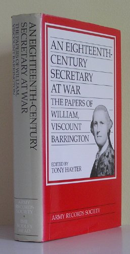 An Eighteenth Century Secretary at War : Papers of William, Viscount Barrington. Army Records Soc...