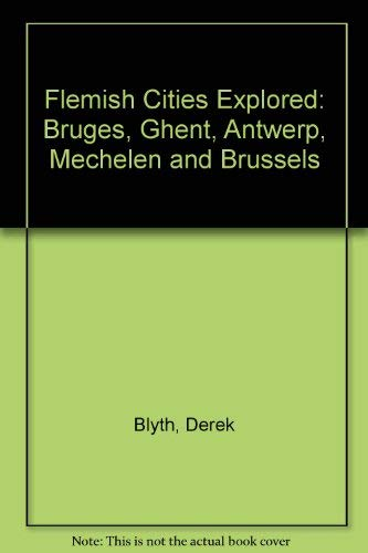 9780370312293: Flemish Cities Explored: Bruges, Ghent, Antwerp, Mechelen and Brussels