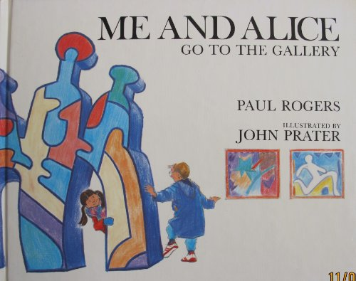 Me and Alice Go to the Gallery: Rogers, Paul
