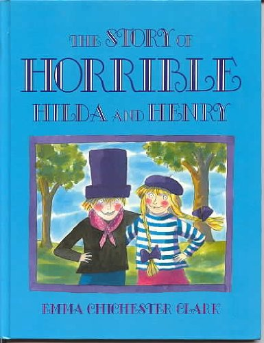 9780370312446: The Story of Horrible Hilda and Henry