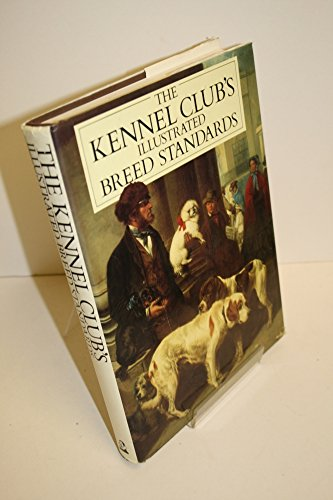 9780370312491: The Kennel Club's Illustrated Breed Standards