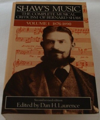 9780370312705: Shaw's Music: The Complete Musical Criticism of Bernard Shaw, Vol. 1: 1876-1890