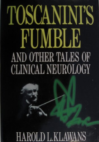 Toscanini's Fumble and Other Tales of Clinical Neurology (0370312848) by HAROLD L. KLAWANS
