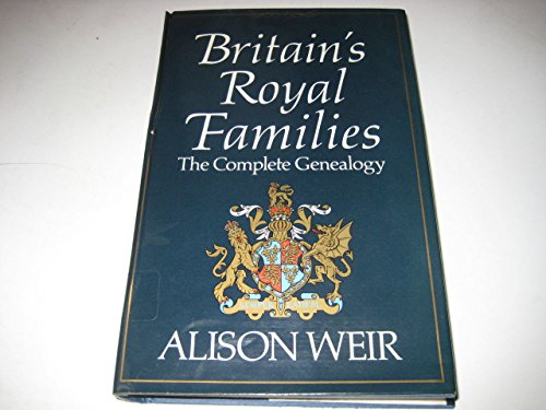 9780370313108: Britain's Royal Families: The Complete Genealogy