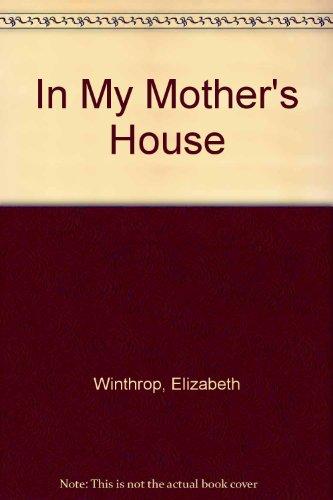 In My Mother's House: Winthrop, Elizabeth