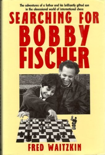 9780370313177: Searching for Bobby Fischer . The Adventures Of A Father And His Brilliantly Gifted Son In The Obsessional World Of International Chess