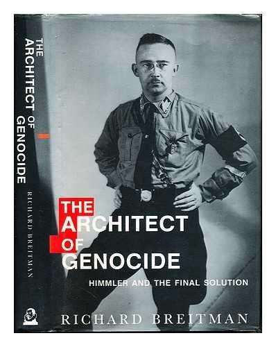 THE ARCHITECT OF GENOCIDE. Himmler and the Final Solution.
