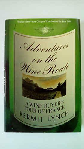 9780370313627: Adventures on the Wine Route : a Wine Buyer's Tour of France