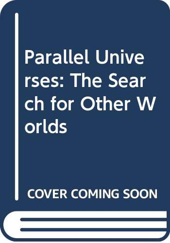 9780370313733: PARALLEL UNIVERSES - The Search for Other Worlds