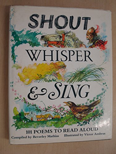 Shout, Whisper and Sing: 101 Poems to