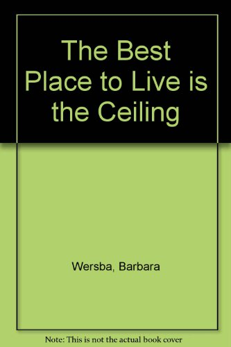 9780370314808: The Best Place to Live Is the Ceiling