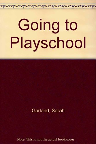 9780370315393: Going to Playschool