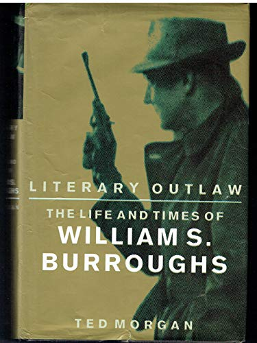 9780370315867: Literary Outlaw: Life and Times of William S. Burroughs